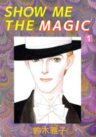 SHOW ME THE MAGIC - 漫画