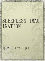SLEEPLESS IMAGINATION