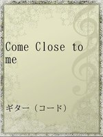 Come Close to me